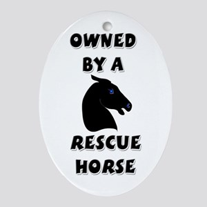 Owned by a Rescue Horse Keepsake (Oval)