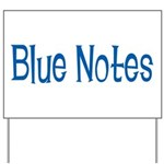 Blue Notes Yard Sign