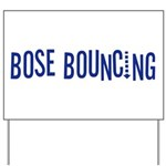 Bose Bouncing Yard Sign