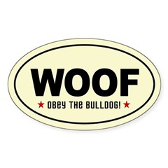 Woof- Obey the Bulldog! Oval Decal