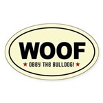 Woof- Obey the Bulldog! Oval Sticker