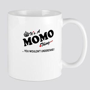 MOMO thing, you wouldn't understand Mugs