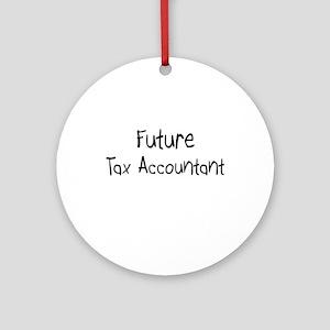 Future Tax Accountant Ornament (Round)