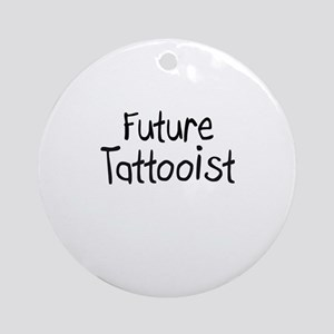 Future Tattooist Ornament (Round)