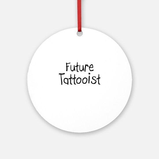 Future Tattooist Ornament (Round)