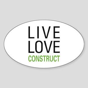 Live Love Construct Sticker (Oval)