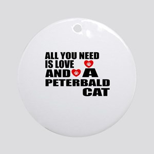 All You Need Is Love Peterbald Cat Round Ornament