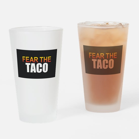 Fear the Taco Drinking Glass