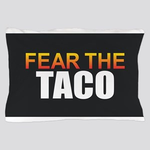 Fear the Taco Pillow Case