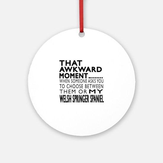 Awkward Welsh Springer Spaniel Dog Round Ornament