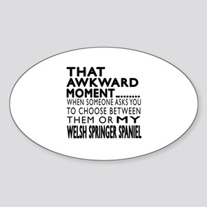Awkward Welsh Springer Spaniel Dog Sticker (Oval)