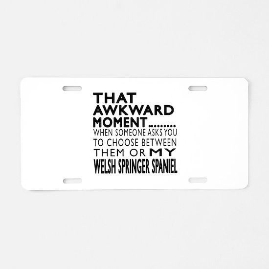 Awkward Welsh Springer Span Aluminum License Plate