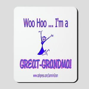 WOO HOO GREAT-GRANDMA Mousepad