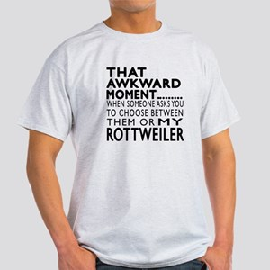 Awkward Rottweiler Dog Designs Light T-Shirt