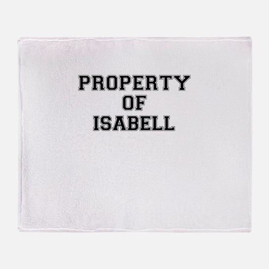 Property of ISABELL Throw Blanket