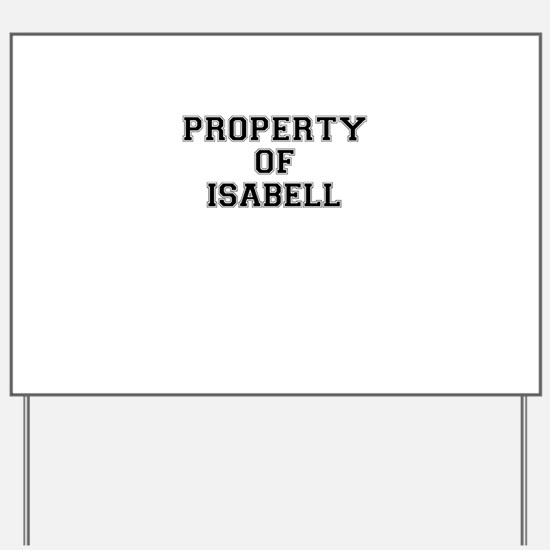 Property of ISABELL Yard Sign