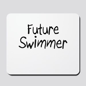 Future Swimmer Mousepad