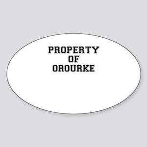 Property of OROURKE Sticker