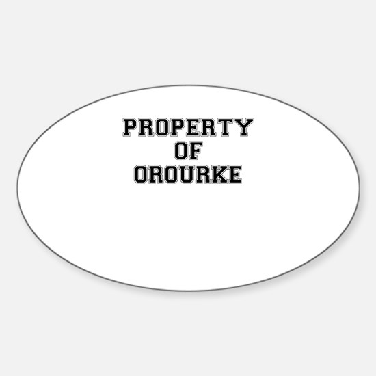 Property of OROURKE Decal