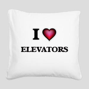 I love ELEVATORS Square Canvas Pillow