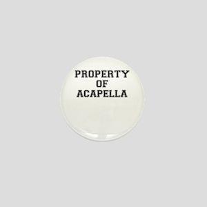 Property of ACAPELLA Mini Button