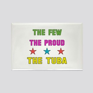 The Few, The Proud, The Tuba Rectangle Magnet
