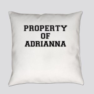 Property of ADRIANNA Everyday Pillow