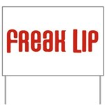 Freak Lip Yard Sign