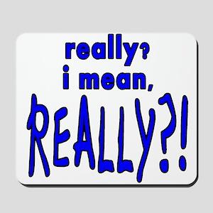 REALLY?! Mousepad
