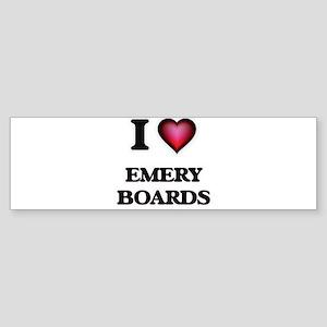 I love EMERY BOARDS Bumper Sticker