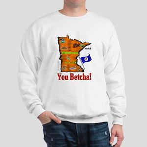 MN-Betcha! Sweatshirt