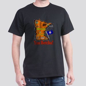 MN-Betcha! Dark T-Shirt