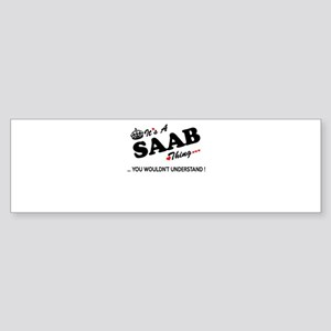 SAAB thing, you wouldn't understand Bumper Sticker