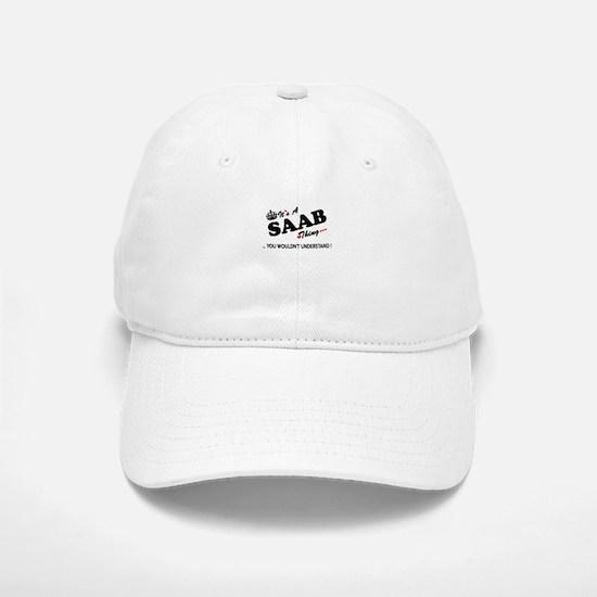 SAAB thing, you wouldn't understand Baseball Baseball Cap