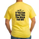 The Bitch Fell Off! Yellow T-Shirt