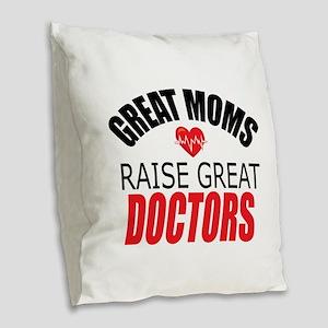 Moms Raise Doctors Burlap Throw Pillow