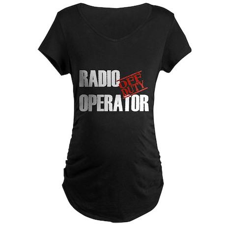 Off Duty Radio Operator Maternity Dark T-Shirt