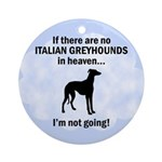 Italian Greyhounds In Heaven Ornament (Round)