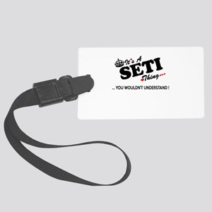 SETI thing, you wouldn't underst Large Luggage Tag