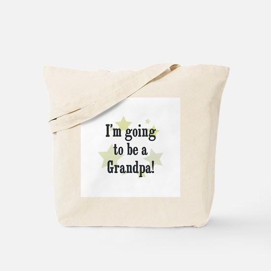 I'm going to be a Grandpa! Tote Bag