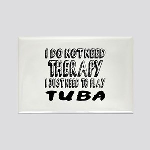 I Just Need To Play tuba Rectangle Magnet