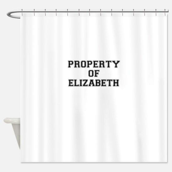 Property of ELIZABETH Shower Curtain