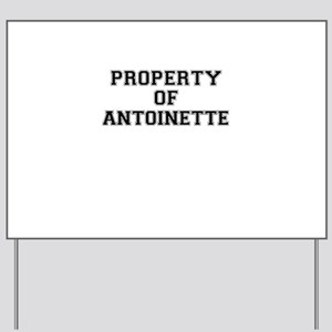 Property of ANTOINETTE Yard Sign