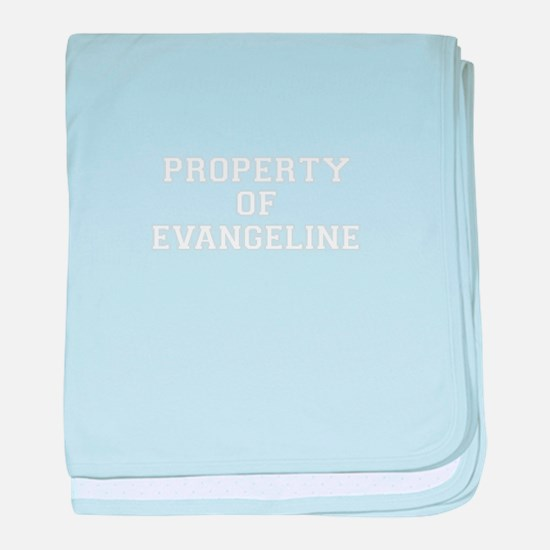 Property of EVANGELINE baby blanket