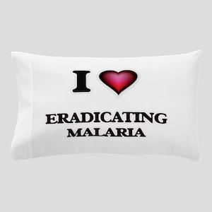 I love Eradicating Malaria Pillow Case