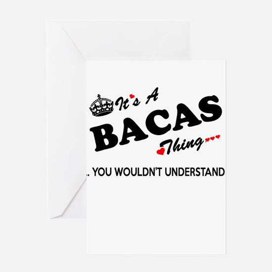BACAS thing, you wouldn't understan Greeting Cards