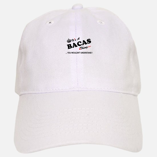 BACAS thing, you wouldn't understand Baseball Baseball Cap