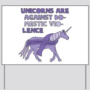 Unicorns Are Against Domestic Violence Yard Sign
