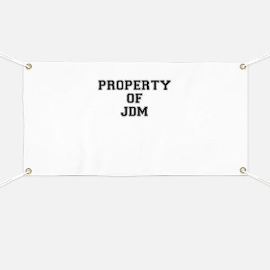 Property of JDM Banner