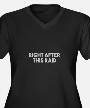 After This Raid Plus Size T-Shirt